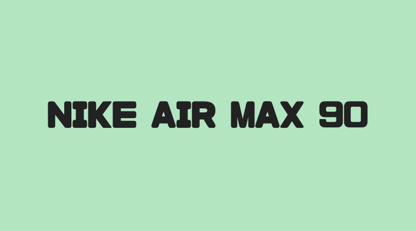 NIKE AIR MAX 90(ナイキエアマックス90)の新作・限定モデルを紹介!